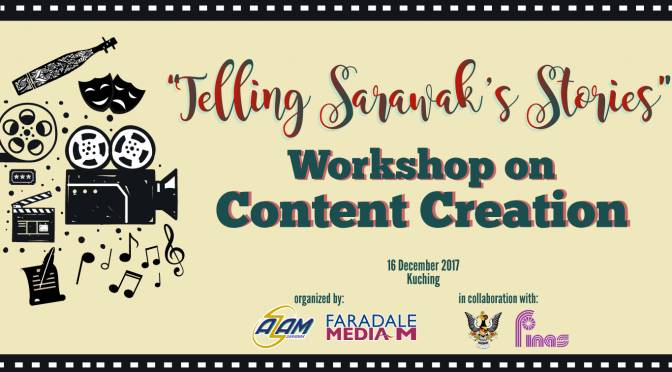 "Workshop on content creation focuses on ""Telling Sarawak's Stories"""